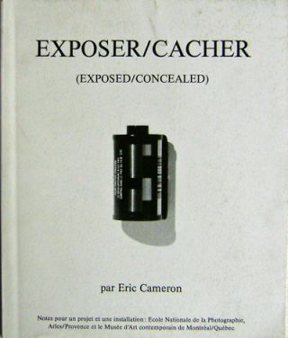 Exposer/Cacher (Exposed/Concealed). Eric Artist Book - Cameron.