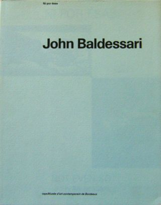John Baldessari; Ni por esas - Not Even So. John Art - Baldessari