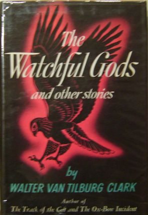 The Watchful Gods and Other Stories (Signed Copy). Walter Van Tilburg Clark