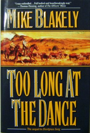 Too Long At The Dance (Inscribed Copy). Mike Blakely.