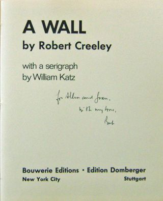 A Wall (Inscribed). Robert Creeley, William Katz