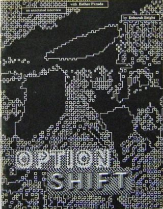 Option Shift; An Annotated Interview. Esther Art - Parada, Deborah Bright