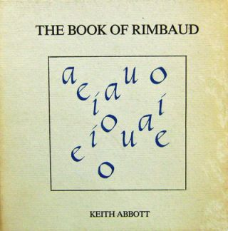 The Book of Rimbaud. Keith Abbott