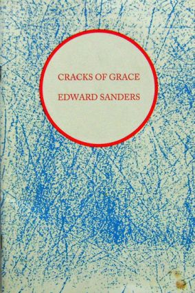 Cracks Of Grace (Inscribed). Edward Sanders