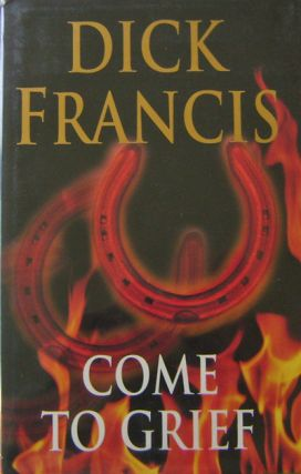 Come To Grief (Signed, Edgar Award Winner). Dick Mystery - Francis