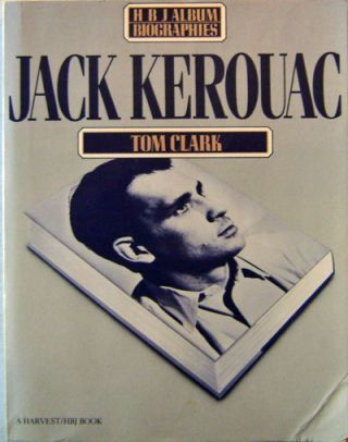 Jack Kerouac (Signed by Clark with Original Handwritten Poem). Tom Beat Biography - Clark