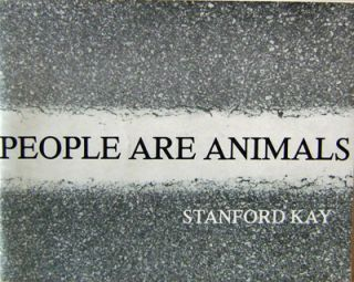 People Are Animals. Stanford Artist Book - Kay