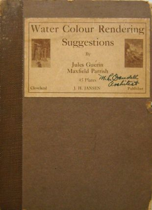 Water Colour Rendering Suggestions. Jules Plate Book - Guerin, Maxfield Parrish