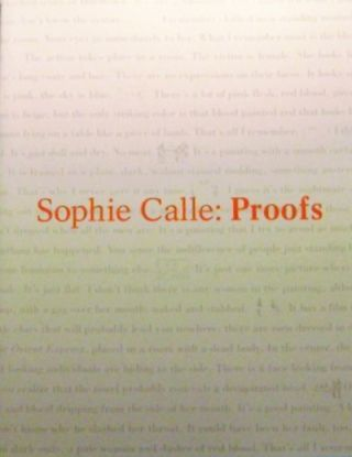 Sophie Calle: Proofs. Photography - Calle Sophie