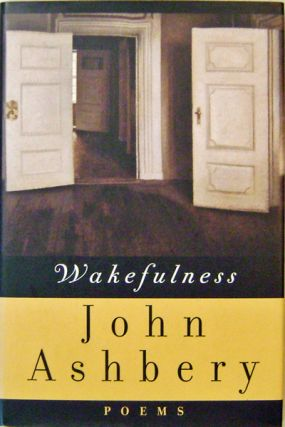 Wakefulness (Inscribed). John Ashbery