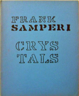 Crystals. Frank Samperi
