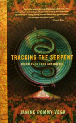 Tracking The Serpent; Journeys To Four Continents. Janine Pommy Vega