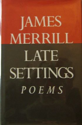 Late Settings; Poems (Inscribed). James Merrill