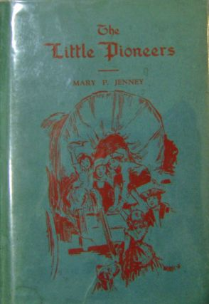 The Little Pioneers (With A.L.S.). Mary P. Children's - Jenney.