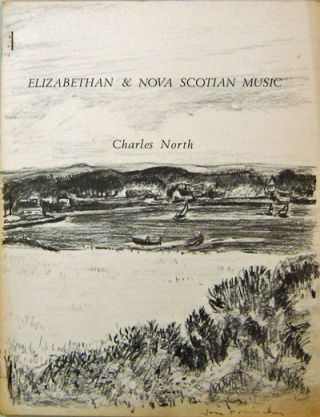 Elizabethan & Nova Scotian Music (Signed). Charles North, Jane Freilicher