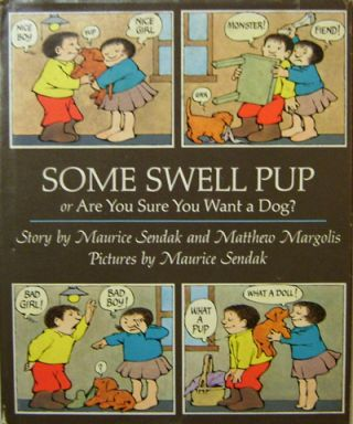 Some Swell Pup or Are You Sure You Want A Dog? Maurice Children's - Sendak, Matthew Margolis