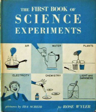 The First Book of Science Experiments. Rose Children's - Wyler, Ida Scheib