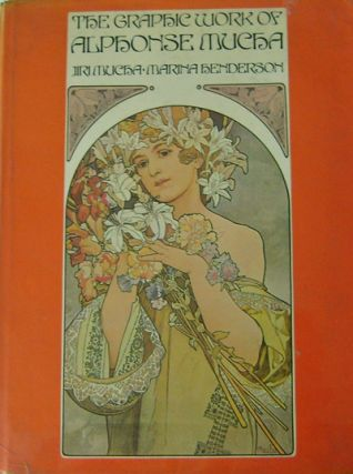 The Graphic Work of Alphonse Mucha. Jiri Art - Mucha, Alphonse Mucha