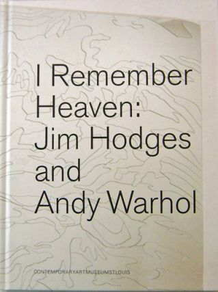 I Remember Heaven: Jim Hodges and Andy Warhol. Art - Jim Hodges, Andy Warhol
