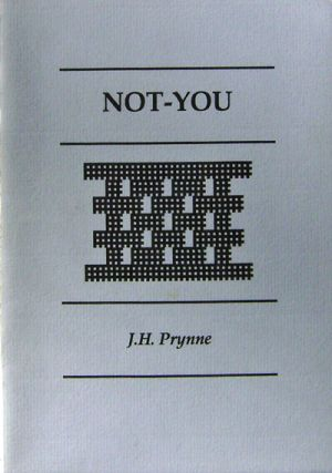 Not-You (Inscribed). J. H. Prynne
