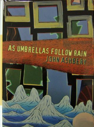 As Umbrellas Follow Rain (Signed Limited Edition). John Ashbery