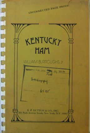 Kentucky Ham (Uncorrected Page Proof). William Jr Burroughs