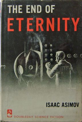 The End of Eternity. Isaac Science Fiction - Asimov