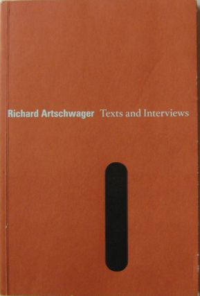 Richard Artschwager Texts and Interviews (Signed). Richard Art - Artschwager