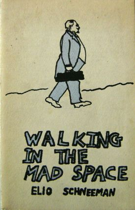 Walking In The Mad Space (Inscribed). Elio Schneeman
