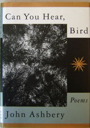 Can You Hear, Bird (Inscribed). John Ashbery