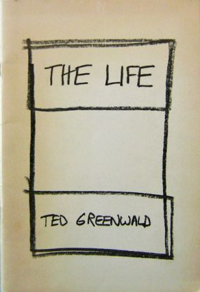 The Life. Ted Greenwald