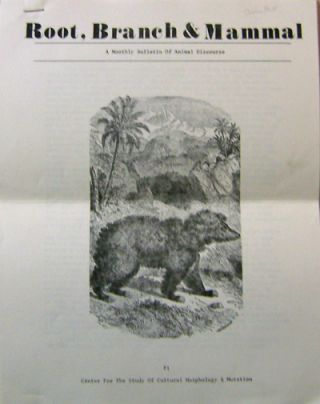 Root, Branch & Mammal #1 (with Basil Bunting Broadside); A Monthly Bulletin of Animal Discourse....
