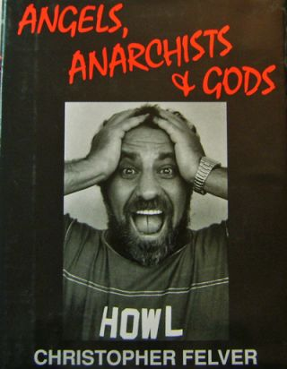 Angels, Anarchists & Gods (Signed). Christopher Photography - Felver