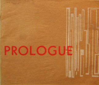 Prologue Winter 1947. Frank Paul Bowman, Phiz Mezey Philip Whalen, Gene Overstreet, Paul Bernard...