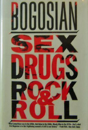 Sex Drugs Rock & Roll (Signed Review Copy). Eric Bogosian