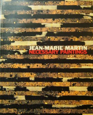 Jean-Marie Martin Necessary Paintings. Jean-Marie Art - Martin