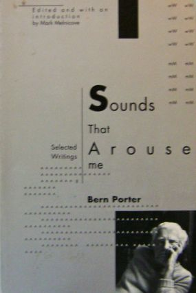 Sounds That Arouse Me - Selected Writings (Inscribed). Bern Porter