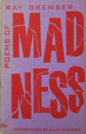 Poems of Madness. Ray Bremser, Allen Ginsberg