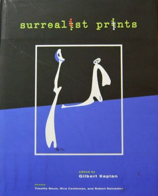 Surrealist Prints. Riva Castleman Timothy Baum, Robert Rainwater, Gilbert Surrealism - Kaplan
