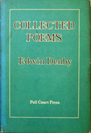Collected Poems (Signed Limited Edition). Edwin Denby.
