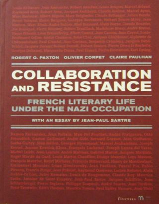 Collaboration and Resistance; French Literary Life Under The Nazi Occupation. and, an, Jean-Paul...