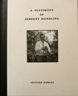A Testimony of Serpent Handling (Inscribed). Hunter Photography - Barnes