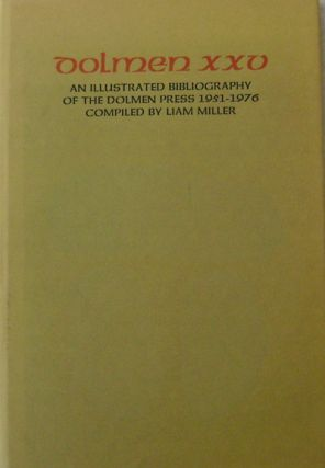 Dolmen XXV An Illustrated Bibliography of the Dolmen Press 1951 - 1976. Liam Bibliography - Miller