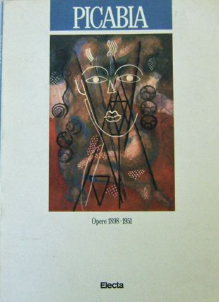 Picabia Opere 1898 - 1951. Francis Art - Picabia