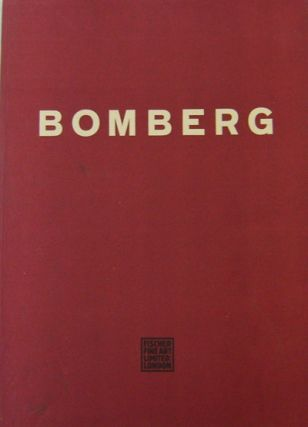 Bomberg - An Exhibition of Major Paintings and Drawings. Wolfgang G. Art - Fischer, David Bomberg