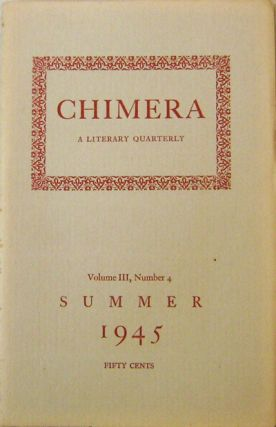 The Chimera A Literary Quarterly Volume III Number 4. Barbara Howes, Jean-Paul Sartre John...