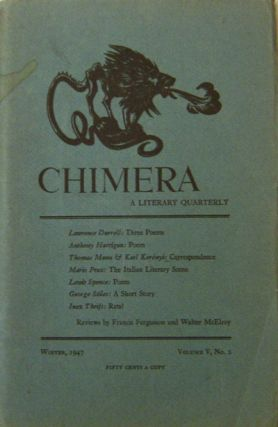 The Chimera A Literary Quarterly Volume V Number 2. Barbara Howes, Lawrence Durrell Thomas Mann 7...