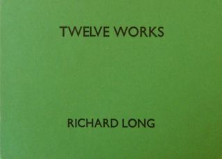 Twelve Works 1979 - 1981. Richard Art - Long