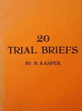 20 Trial Briefs. M. Artist Book - Kasper