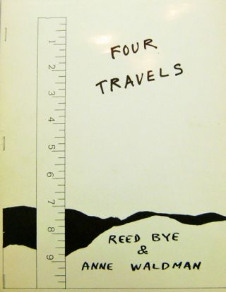 Four Travels (Inscribed Copy). Reed Bye, Anne Waldman.